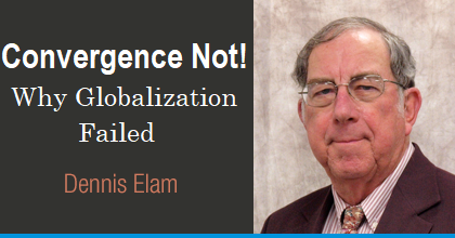 Convergence Not! Why Globalization Failed